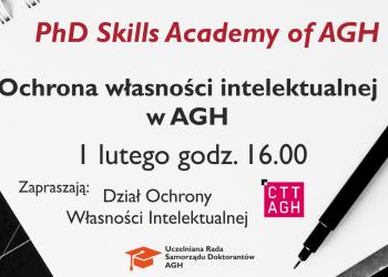 """PhD Skills Academy of AGH pt. """"Ochrona własności intelektualnej w AGH"""""""